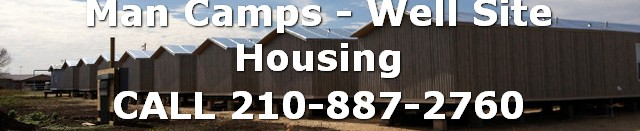Man Camps Housing Solutions Buy Man Camp and Housing Solutions for the Oilfield and Gas well sites Employee housing, as well as Dude Ranches, Guest Houses and RV Parks. Covering Texas, Oklahoma, New Mexico and Louisiana and surrounding states. Changes made for local building requirements may add to the cost of the unit. Workforce Housing | Construction Camp Accommodations modular workforce housing IE: 